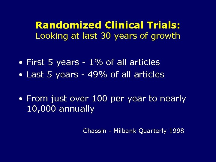 Randomized Clinical Trials: Looking at last 30 years of growth • First 5 years