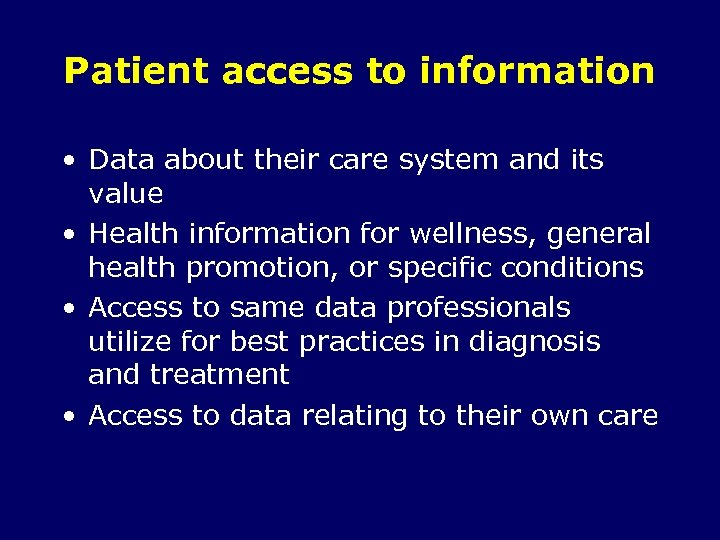 Patient access to information • Data about their care system and its value •