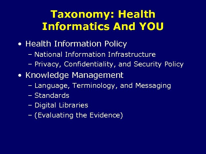 Taxonomy: Health Informatics And YOU • Health Information Policy – National Information Infrastructure –