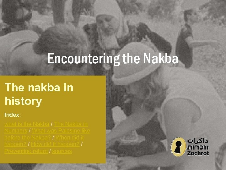 Encountering the Nakba The nakba in history Index: what is the Nakba / The