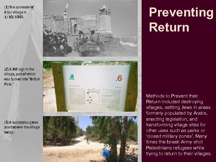 (1) The surrender of A'jjur village in 1/10/1948. Preventing Return (2) A JNF sign