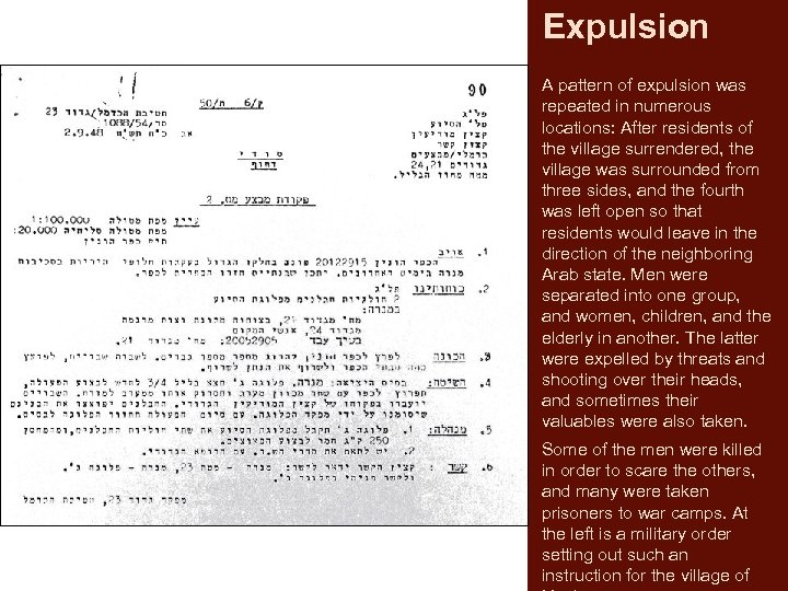 Expulsion A pattern of expulsion was repeated in numerous locations: After residents of the