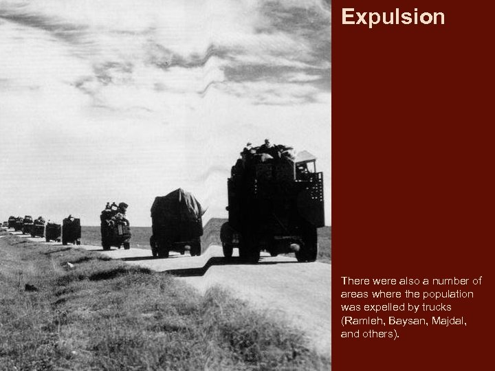 Expulsion There were also a number of areas where the population was expelled by