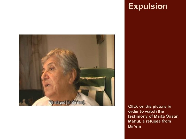 Expulsion Click on the picture in order to watch the testimony of Marta Sosan