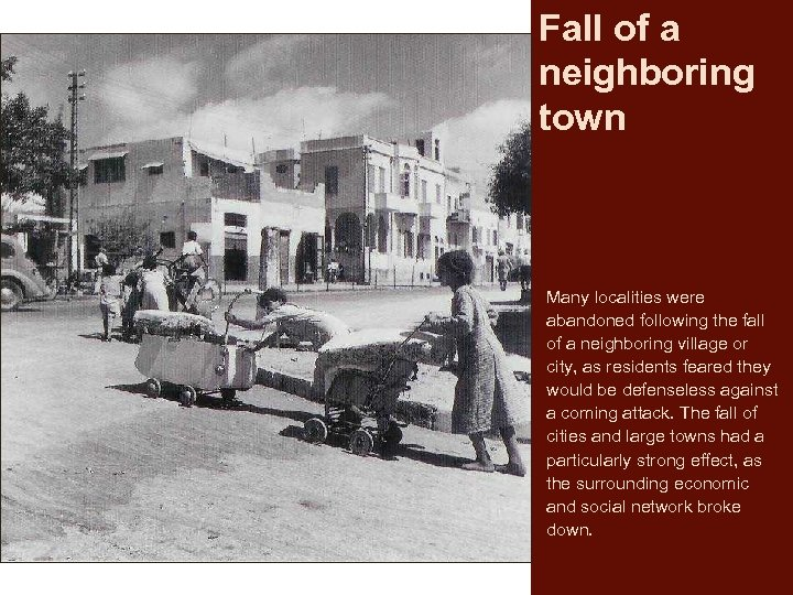 Fall of a neighboring town Many localities were abandoned following the fall of a