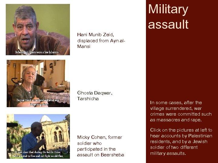 Military assault Hani Munib Zeid, displaced from Ayn al. Mansi Ghosta Daqwar, Tarshicha Micky