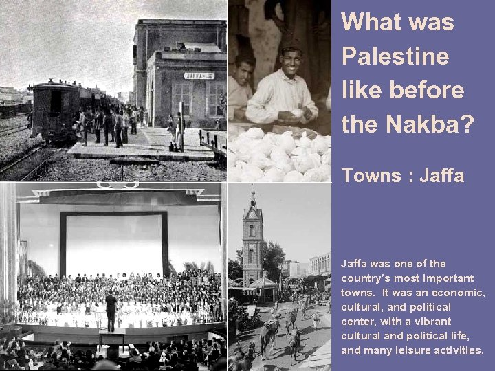 What was Palestine like before the Nakba? Towns : Jaffa was one of the