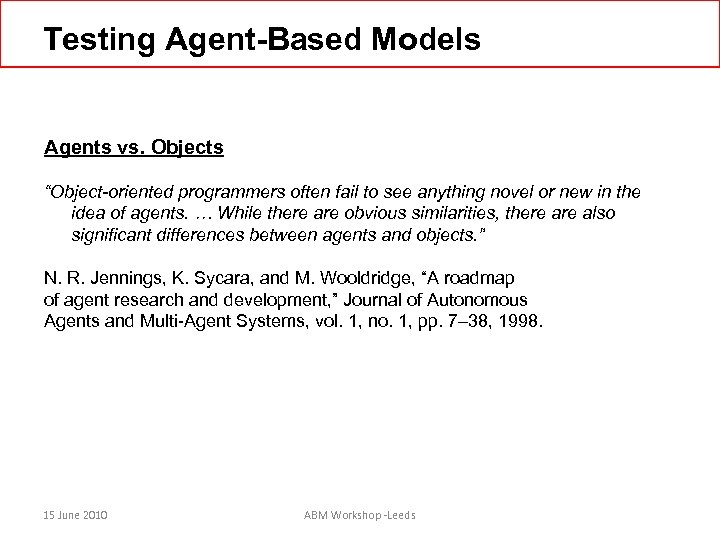 "Testing Agent-Based Models Agents vs. Objects ""Object-oriented programmers often fail to see anything novel"