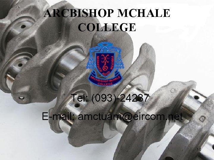 ARCBISHOP MCHALE COLLEGE Tel: (093)-24237 E-mail: amctuam@eircom. net 18