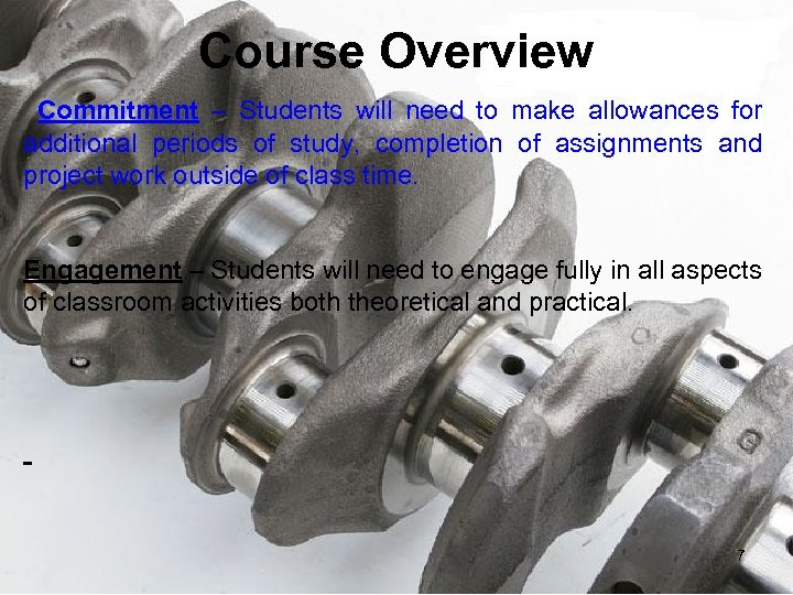 Course Overview Commitment – Students will need to make allowances for additional periods of