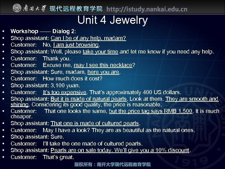 Unit 4 Jewelry • • • • • Workshop —— Dialog 2: Shop assistant: