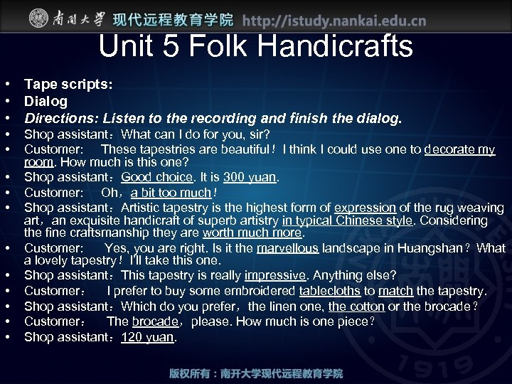 Unit 5 Folk Handicrafts • Tape scripts: • Dialog • Directions: Listen to the