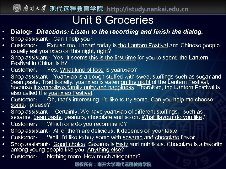 Unit 6 Groceries • Dialog:Directions: Listen to the recording and finish the dialog. •
