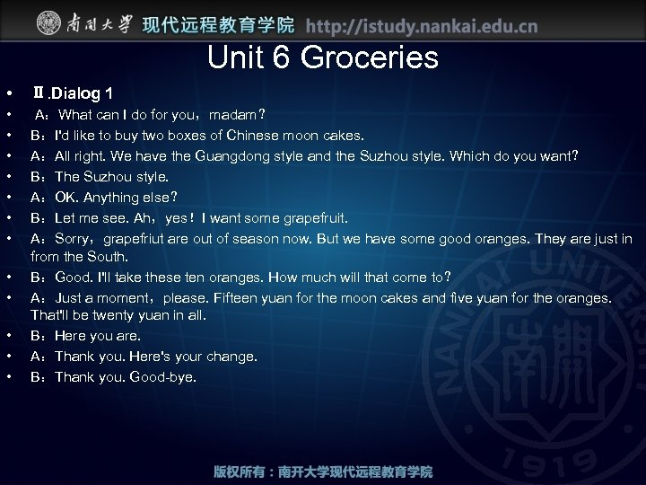Unit 6 Groceries • Ⅱ. Dialog 1 • • A:What can I do for