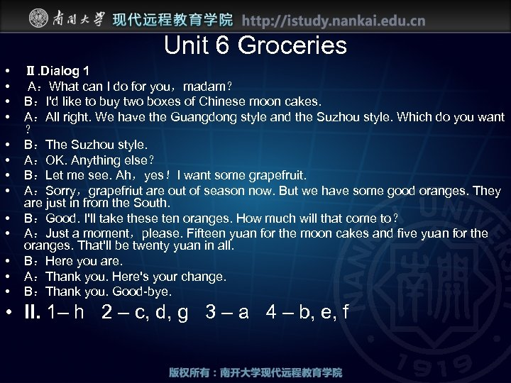 Unit 6 Groceries • • • • Ⅱ. Dialog 1 A:What can I do