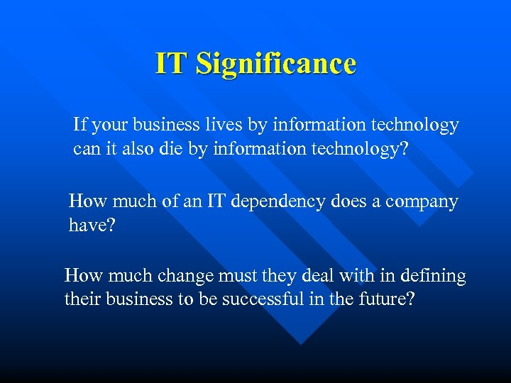 IT Significance If your business lives by information technology can it also die by