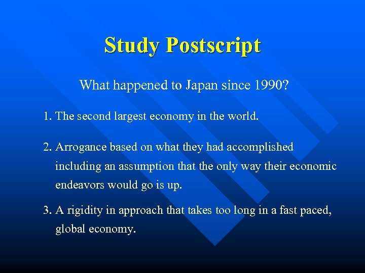 Study Postscript What happened to Japan since 1990? 1. The second largest economy in