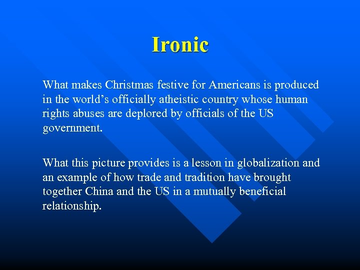 Ironic What makes Christmas festive for Americans is produced in the world's officially atheistic
