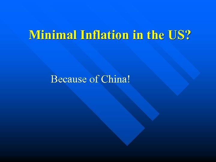 Minimal Inflation in the US? Because of China!