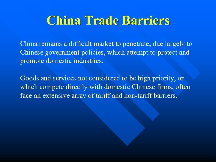 China Trade Barriers China remains a difficult market to penetrate, due largely to Chinese