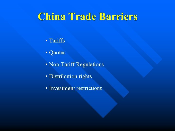 China Trade Barriers • Tariffs • Quotas • Non-Tariff Regulations • Distribution rights •
