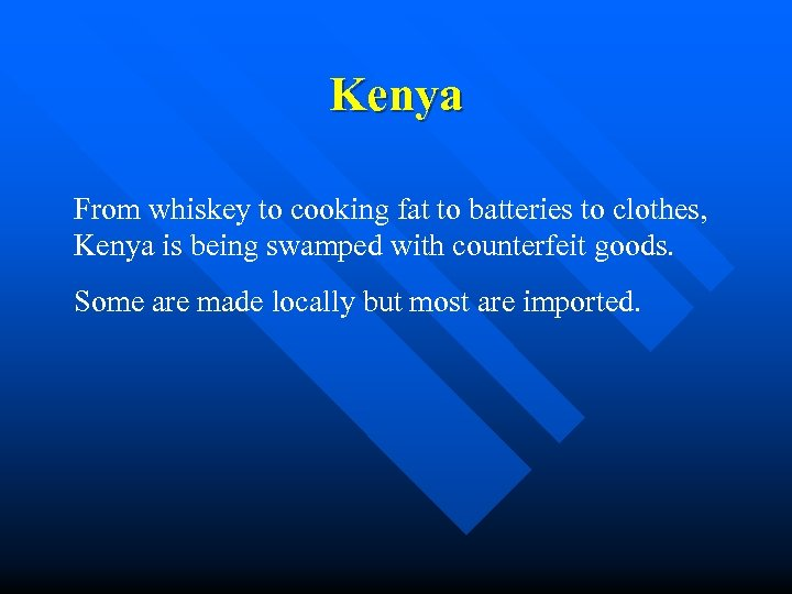 Kenya From whiskey to cooking fat to batteries to clothes, Kenya is being swamped