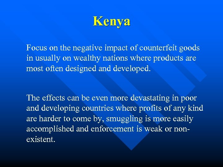 Kenya Focus on the negative impact of counterfeit goods in usually on wealthy nations