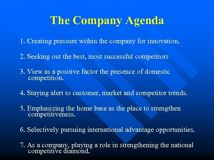 The Company Agenda 1. Creating pressure within the company for innovation. 2. Seeking out