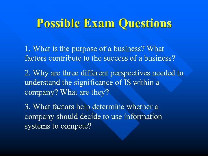 Possible Exam Questions 1. What is the purpose of a business? What factors contribute