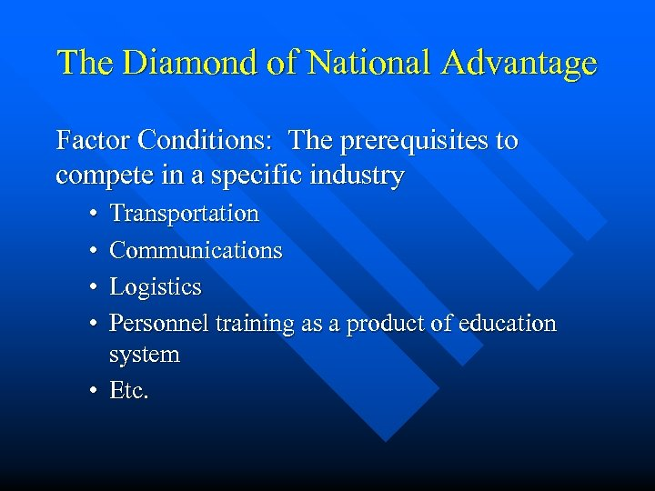The Diamond of National Advantage Factor Conditions: The prerequisites to compete in a specific