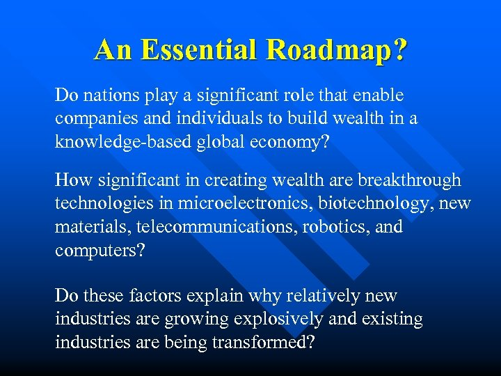 An Essential Roadmap? Do nations play a significant role that enable companies and individuals