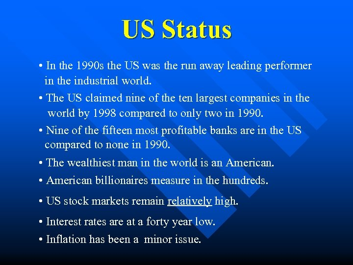 US Status • In the 1990 s the US was the run away leading