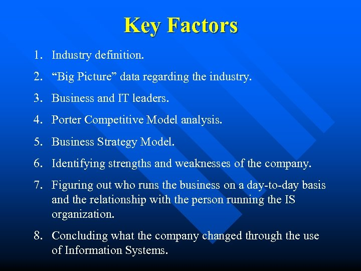"Key Factors 1. Industry definition. 2. ""Big Picture"" data regarding the industry. 3. Business"