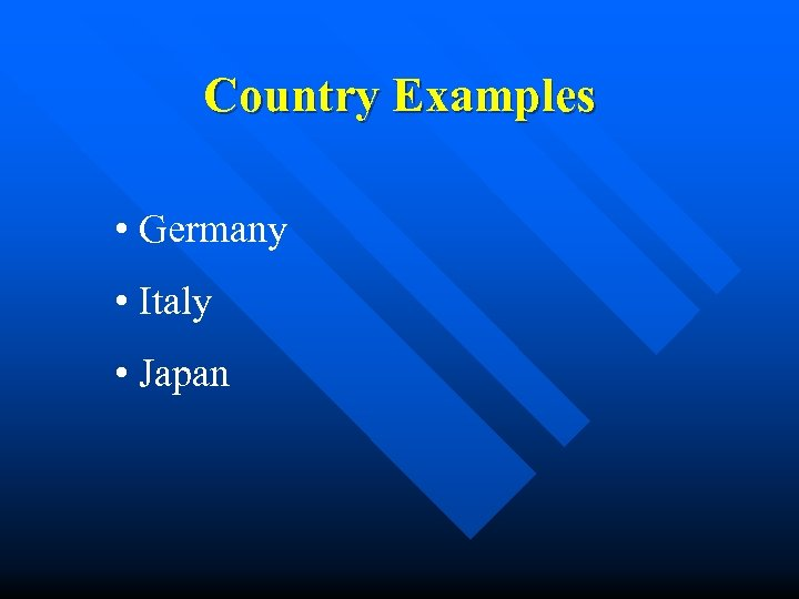 Country Examples • Germany • Italy • Japan