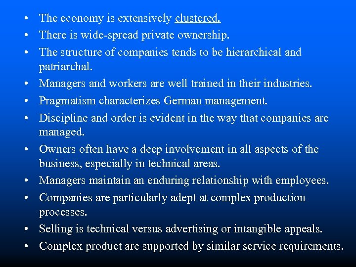 • The economy is extensively clustered. • There is wide-spread private ownership. •