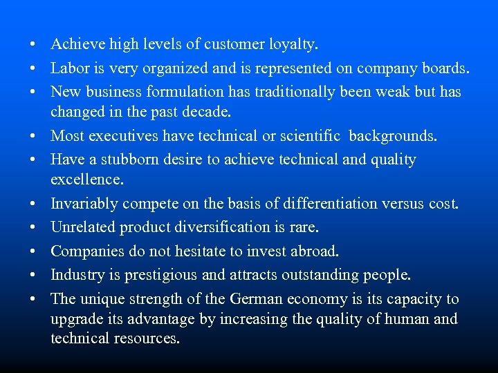 • Achieve high levels of customer loyalty. • Labor is very organized and