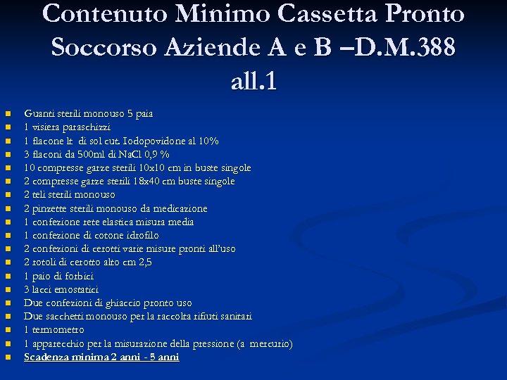 Contenuto Minimo Cassetta Pronto Soccorso Aziende A e B –D. M. 388 all. 1