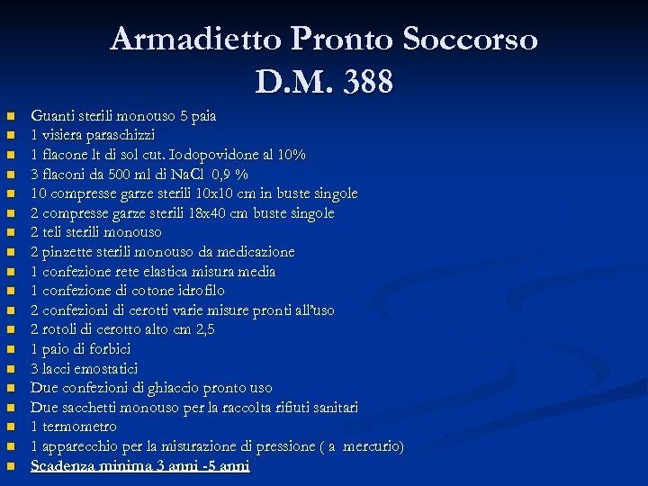 Armadietto Pronto Soccorso D. M. 388 n n n n n Guanti sterili monouso