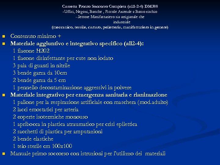 Cassetta Pronto Soccorso Completa (all 1 -2 -4) DM 388 -Uffici, Negozi, Banche ,