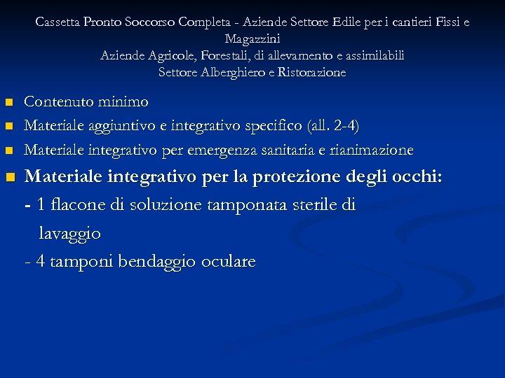 Cassetta Pronto Soccorso Completa - Aziende Settore Edile per i cantieri Fissi e Magazzini