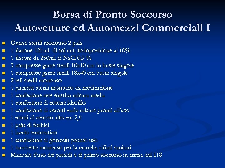 Borsa di Pronto Soccorso Autovetture ed Automezzi Commerciali I n n n n Guanti