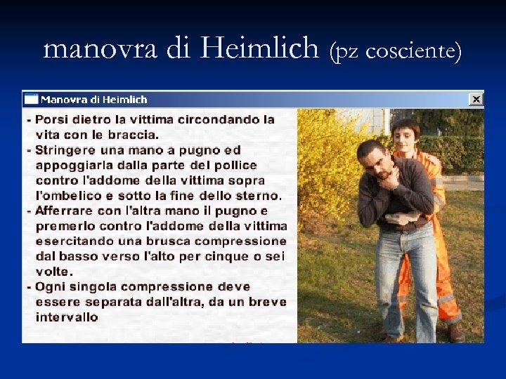 manovra di Heimlich (pz cosciente)