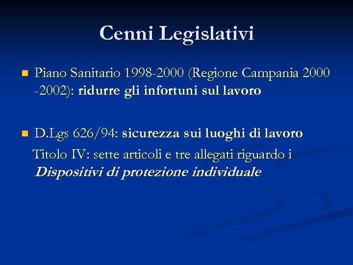 Cenni Legislativi n Piano Sanitario 1998 -2000 (Regione Campania 2000 -2002): ridurre gli infortuni