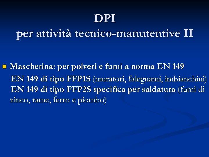 DPI per attività tecnico-manutentive II n Mascherina: per polveri e fumi a norma EN
