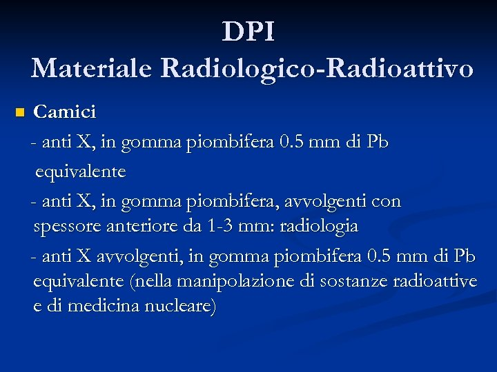 DPI Materiale Radiologico-Radioattivo n Camici - anti X, in gomma piombifera 0. 5 mm