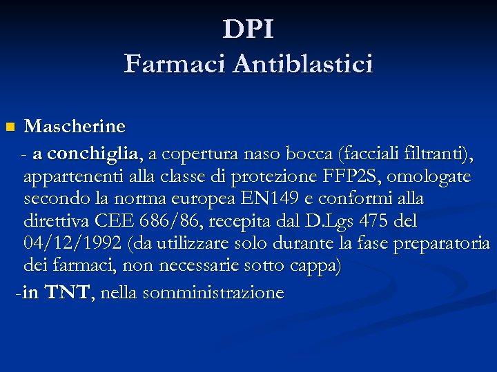 DPI Farmaci Antiblastici Mascherine - a conchiglia, a copertura naso bocca (facciali filtranti), appartenenti