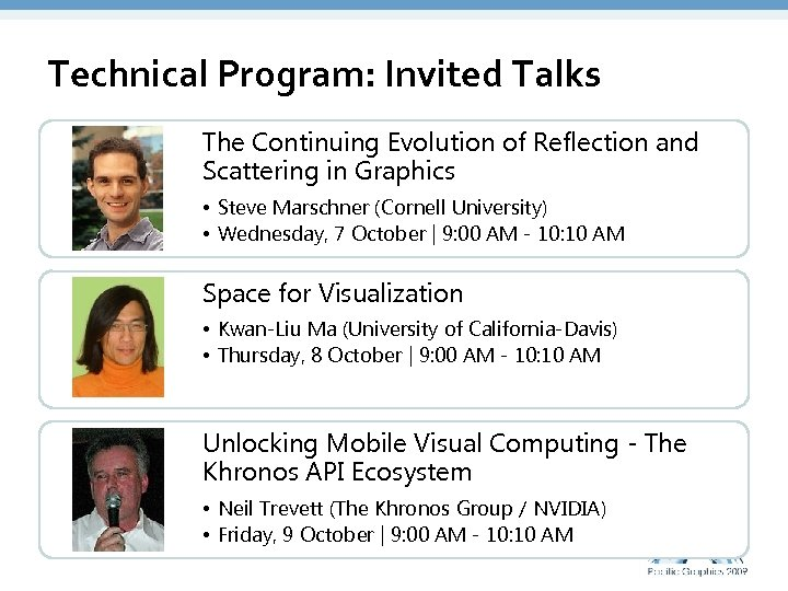 Technical Program: Invited Talks The Continuing Evolution of Reflection and • 3명 x 3줄Scattering