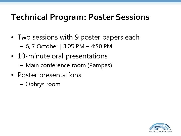 Technical Program: Poster Sessions • Two sessions with 9 poster papers each – 6,