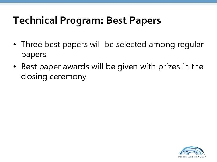Technical Program: Best Papers • Three best papers will be selected among regular papers
