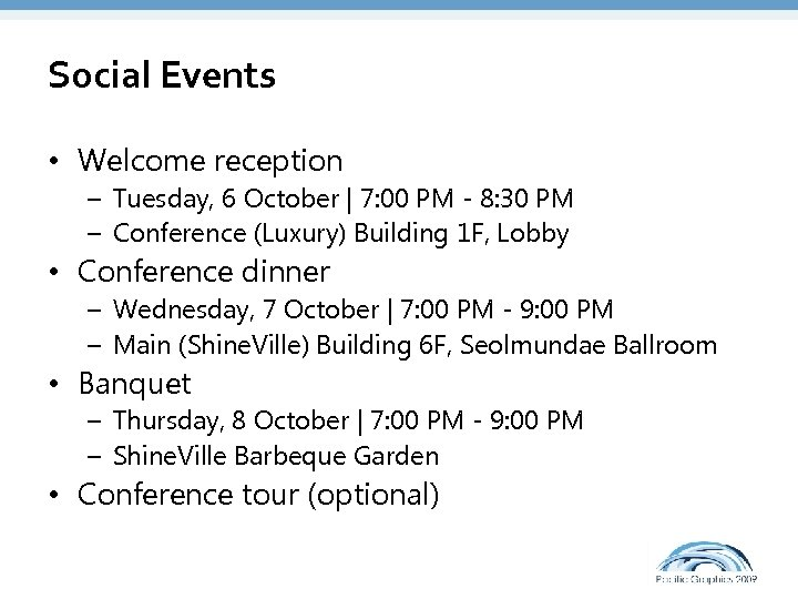 Social Events • Welcome reception – Tuesday, 6 October | 7: 00 PM -